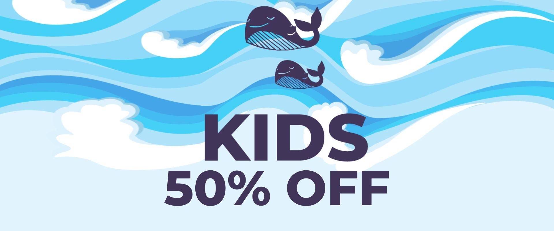 Kids 50% off